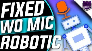 WO Mic Robotic Voice Fixed, Solved