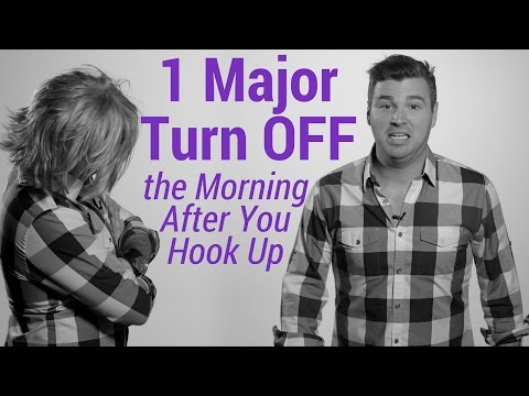 1 Major Turn OFF the Morning After You Hook Up