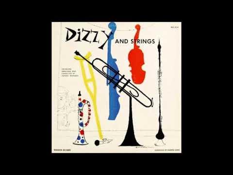 Dizzy Gillespie -  Dizzy and Strings ( Full Album )