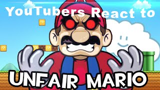 YouTubers React to Unfair Mario