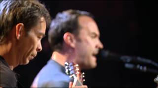 Dave Matthews & Tim Reynolds - Live at Radio City - Save Me
