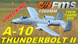 FMS A-10 THUNDERBOLT II 1500mm UNBOXING By: RCINFORMER