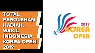 Total Perolehan Hadiah Korea Open 2019 Pemain Indonesia