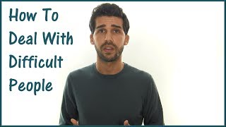 How To Deal With Difficult People (Emotionally)