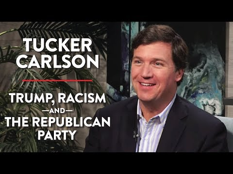 Tucker Carlson on the Republican Party, Trump, and Racism (Pt. 1)