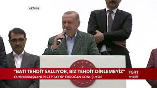 Cumhurbaşkanı Erdoğan: ''Yepyeni Bir Yusufeli İnşa Edeceğiz''