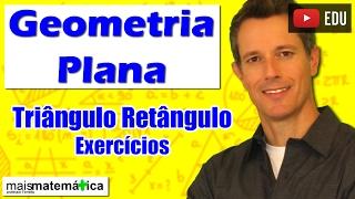 Geometria Plana: Triângulo Retângulo - Exercícios (Aula 11)