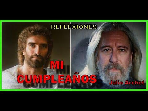 MI CUMPLEAÑOS * REFLEXIONES con JULIO ARCHET