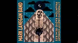 Mark Lanegan - Sad Lover (Mikey Young Remix)