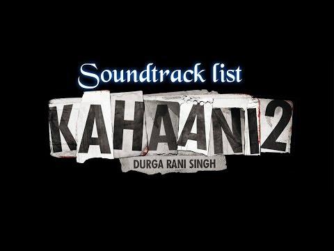 Kahaani 2  Durga Rani Singh Soundtrack list