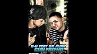 D-H Feat Da Flow - Girlfriend