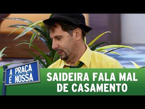 A Praça é Nossa (30/06/16) - Saideira fala mal de casamento