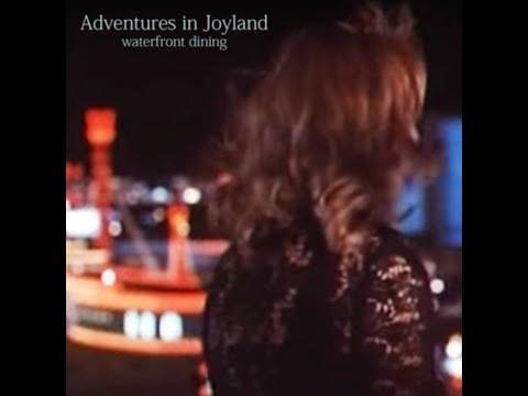 waterfront dining - Adventures in Joyland (Full Album)