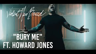 Violent New Breed - Bury Me (Ft. Howard Jones)