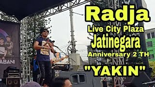 Radja - Yakin    Live City Plaza Jatinegara Aniversary 2 TH