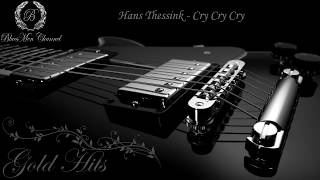 Hans Thessink - Cry Cry Cry - (BluesMen Channel Music) - BLUES & ROCK