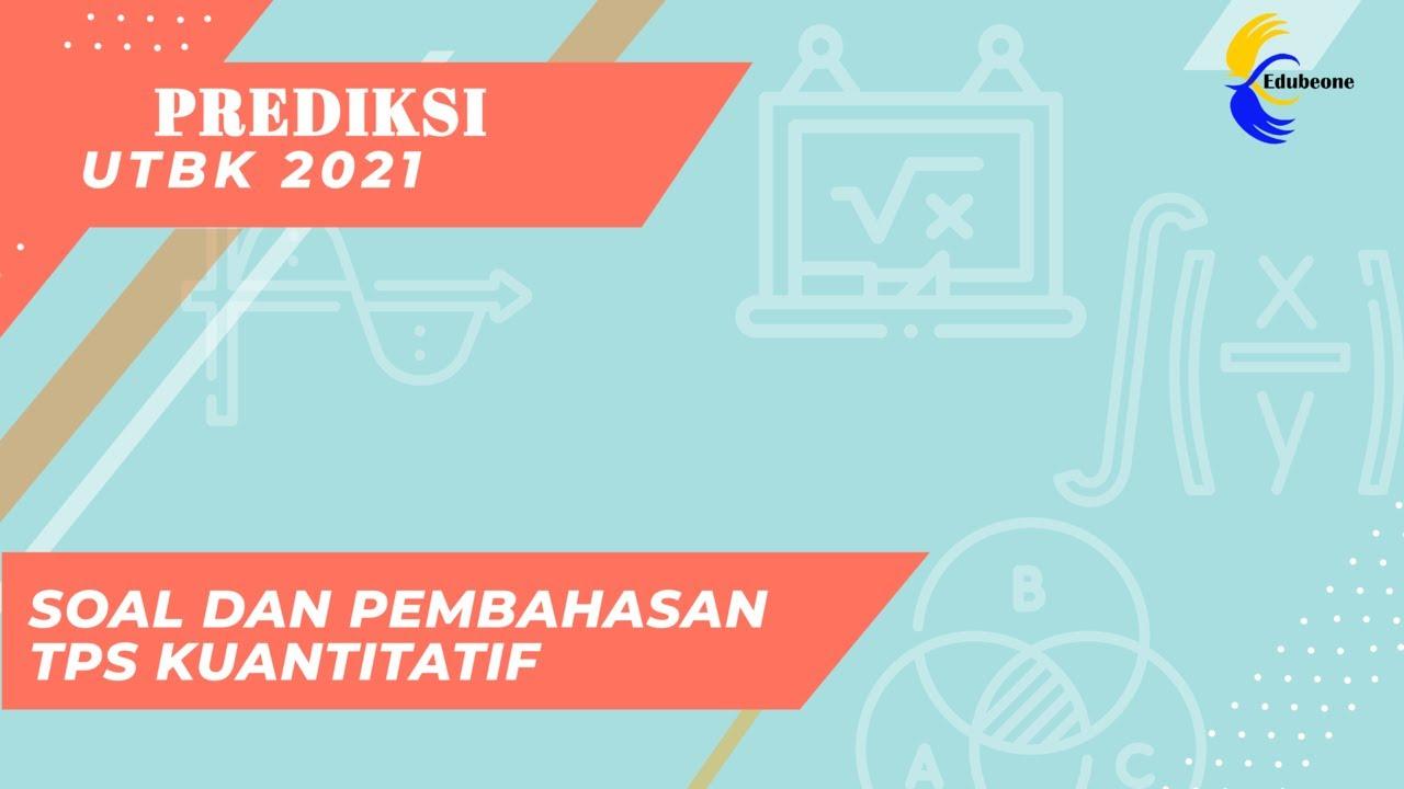 Prediksi Soal Dan Pembahasan UTBK 2021    TPS Kuantitatif ...
