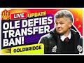 Solskjaer Defies Transfer Ban! Man Utd Transfer News