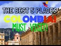 TOP 5 PLACES TO VISIT IN COLOMBIA | BEST CITIES IN COLOMBIA