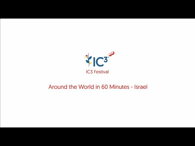 Around the World in 60 Minutes IC3 Festival 02 December 2020: Israel