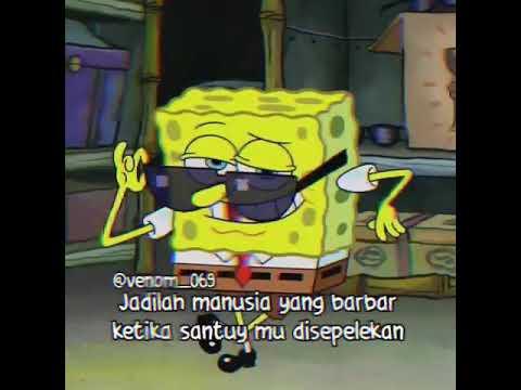 Barbar Lah Ketika Santuy Mu Di Sepelekan Story Wa Spongebob Youtube