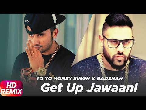 Get Up Jawaani  - Yo Yo Honey Singh & Badshah - Punjabi Song  2017