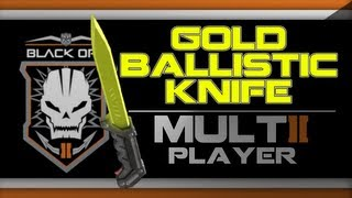 Black Ops 2 GOLD Ballistic Knife Camo Gameplay Online - How to get Gold Ballistic Knife