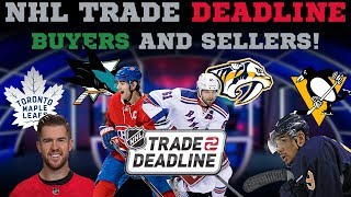 NHL Trade Deadline 2018 Buyers and Sellers!