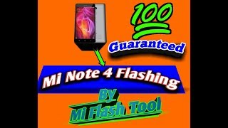 HOW TO MI NOTE4 FLASHING DEAD RECOVER BY MI FLASH TOOL