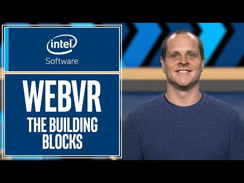 WebVR | The Building Blocks of WebVR Applications | Intel Software