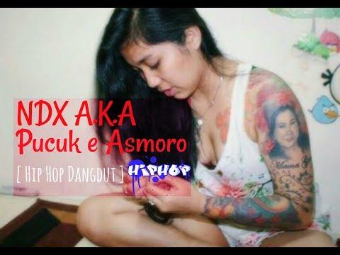 NDX AKA Familia Ft Intan Rahma - Pucuke Asmoro [ Hip Hop Dangdut ]