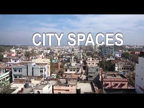 Changing India: City Spaces
