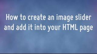 Bir görüntü kaymak oluşturmak ve HTML Dosyasına ekleyin nasıl