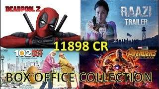Box Office Collection Of Deadpool 2, Raazi, Avengers Infinity War & 102 Not Out 2018
