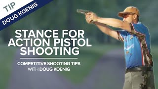 Stance for Action Pistol Shooting - Competitive Shooting Tips with Doug Koenig