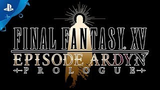 Final Fantasy XV: Episode Ardyn - Prologue | PS4