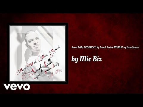 Mic Biz - Sweet Talk (AUDIO)