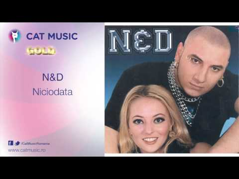 N&D - Niciodata