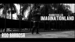 Baixar Rabbit Killer - | IMAGINATIONLAND | - Roo Barbosa [FREE STEP]Rs Productions