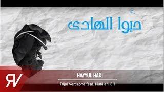 Download lagu Hayyul Hadi Rijal VertizoneNurillah CH MP3