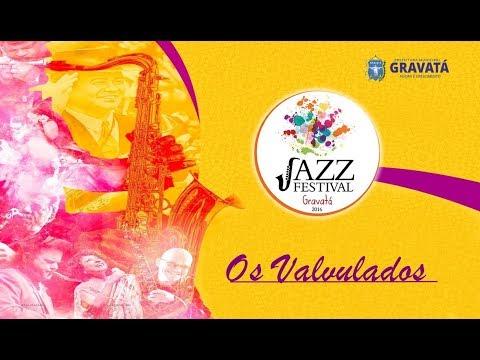 Gravatá Jazz Festival 2016 - Os Valvulados (Feliz demais)