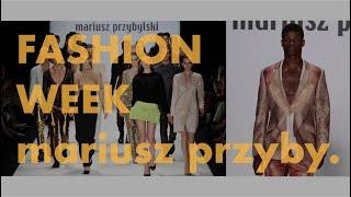 Fashion Week for Mariusz Przybylski | BOUYA