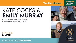 Kate Cocks & Emily Murray | Concern over proposed land reform changes