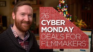 26 Cyber Monday Deals for Filmmakers (2017)