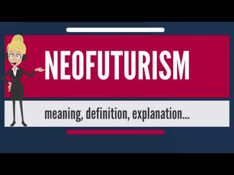 What is NEOFUTURISM? What does NEOFUTURISM mean? NEOFUTURISM meaning, definition & explanation