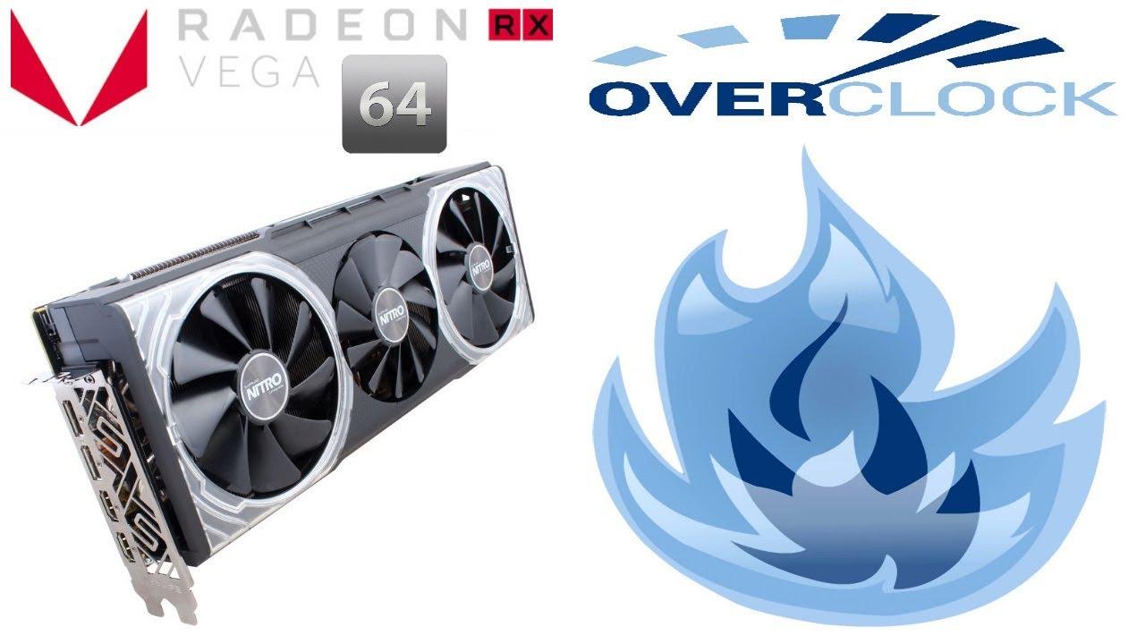 RX VEGA 64 SAPPHIRE NITRO Plus - Best OverClocking ( For Most Models )