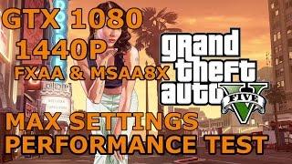 GTX 1080 Grand Theft Auto V 1440p FXAA MSAA 8X