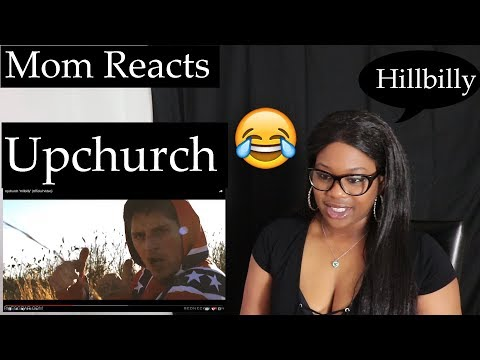 """Mom Reacts To Upchurch """"Hillbilly"""" (Official Video)   Reaction"""