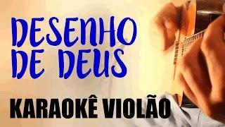 Desenho de Deus - Armandinho - Karaokê Violão