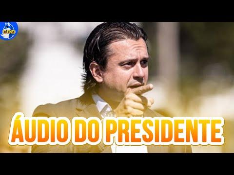 🔥💣 URGENTE - ÁUDIO VAZADO DO PRESIDENTE DO CRUZEIRO